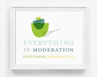 Everything In Moderation, Printable Kitchen Art, Instant Download, Printable Art, Digital Prints, Digital Download, Wall Art Printable
