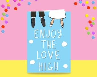 Greeting Card - Enjoy The Love High - Man and Woman Version | Wedding Card