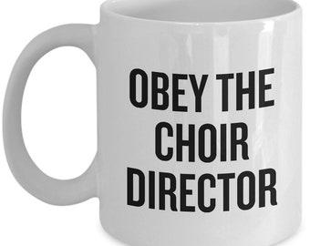Funny Choir Director Gift - Choir Coffee Mug - Obey The Choir Director