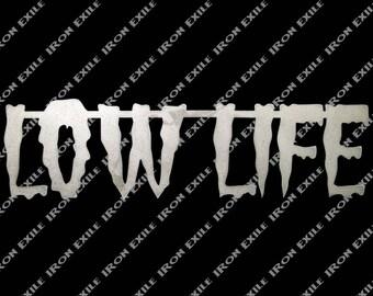 Low Life Metal Sign