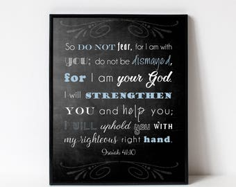 Bible Verse Wall Art Print- Scripture Art for the Wall - Isaiah 41 10 - Do not fear for I am with you