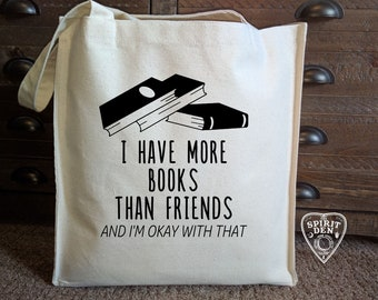 I Have More Books Than Friends Cotton Canvas Market Bag | Reading Bag | Book Lover Gift | Reading Lovers Gift | Canvas Book Bag | Book Lover