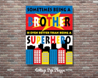 Sometimes being a Brother is even better than being a Superhero, Brothers Wall Art, DIGITAL, YOU PRINT, Boys Bedroom, Playroom, Decor