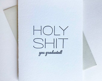 Letterpress Congrats Graduation Card - Holy S--t Graduated - mature/funny