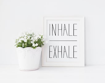 Inhale Exhale, Wall Art Print, Instant Download, Printable Art, Printable Quotes, Hand Lettered, Typographic Print