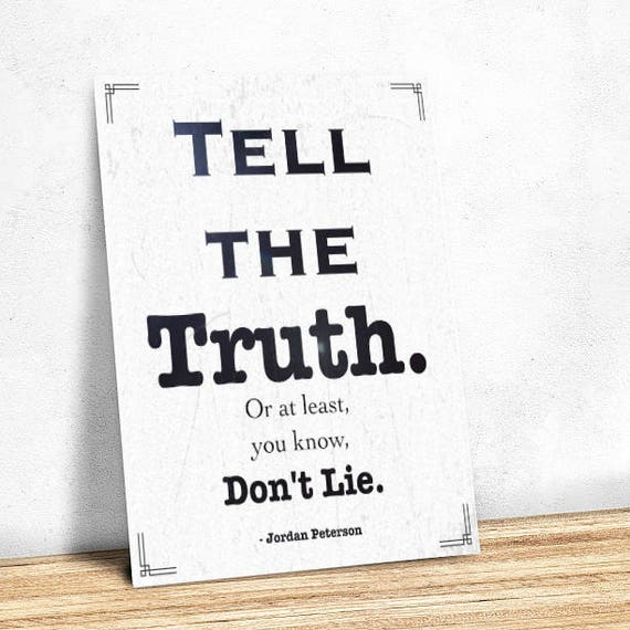 Image result for tell the truth jordan peterson