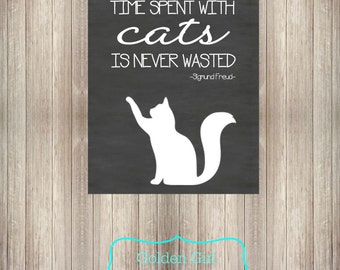 SALE 50% OFF Instant Upload- DIY Printable Cat Sign Time Spent with Cats Is Never Wasted Chalkboard Decor Wall Art Home Decor
