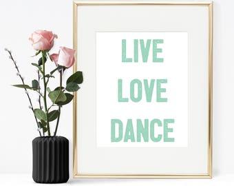 Live love dance, Printable quote, Ballet quote