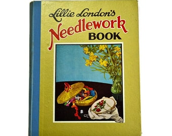1930s, Lillie London's Needlework Book, Vintage Catalog Sewing Book Patterns Hardback Book, Gift for Crafters