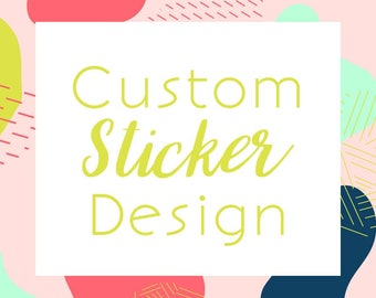 Custom Sticker Design