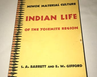 Miwok Material Culture: Indian Life Of The Yosemite Region by S.A. Barrett & E.W. Gifford-Softcover Book-Vol 2, Number 4, 1933