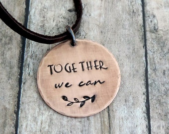 Together We Can Mantra Necklace - Inspirational Quote - Stamped Jewelry
