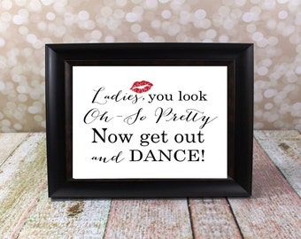 Ladies, you look Oh-So Pretty, now get out and dance Horizontal. Wedding Bathroom Sign. Wedding Card Instant Download DIY Printable File.