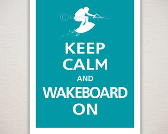 Keep Calm and WAKEBOARD ON Typography Art Print