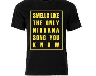 Nirvana T shirt, Smells like the only nirvana song you know Shirt, Men Woman Kids smells like teen spirit t shirt, fun shirt, best shirt