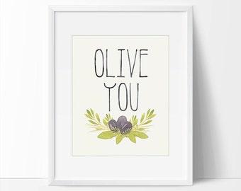 Olive You Art, Olive You Printable, Olive Art, 5 x 7, 8 x 10, Kitchen Quote Printable, Food Art, Printable, Quote Art, Funny Art, Ironic.