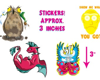 Assorted 3 inch stickers - Potoo bird, Rick and Morty, show me what you got, phoenix, punk dragon