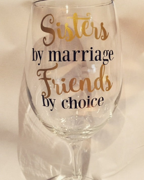 Wedding Gift Ideas For Sister In Law: Sister Gift Sisters By Marriage Friends By Choice Wine Glass