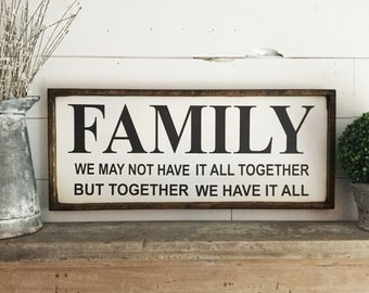 Family sign we may not have it all together but together we have it all