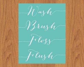 Wash Brush Floss Flush Family Bathroom Wall Art Typography Turquoise White Housewarming Gift 11x14 Matte Finish Print (150)