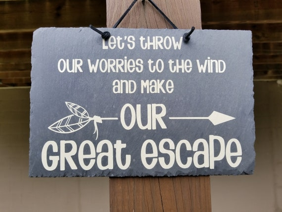 GREAT ESCAPE - Slate Sign - Wonderful Adventure - Hanging Sign - Carefree Living - Outdoor Sign - Indoor Sign - Whimsical Sign