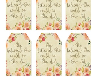 printable quote tags, digital tags, floral tags, she believed she could so she did tags, printable hang tags, gift tags, you print