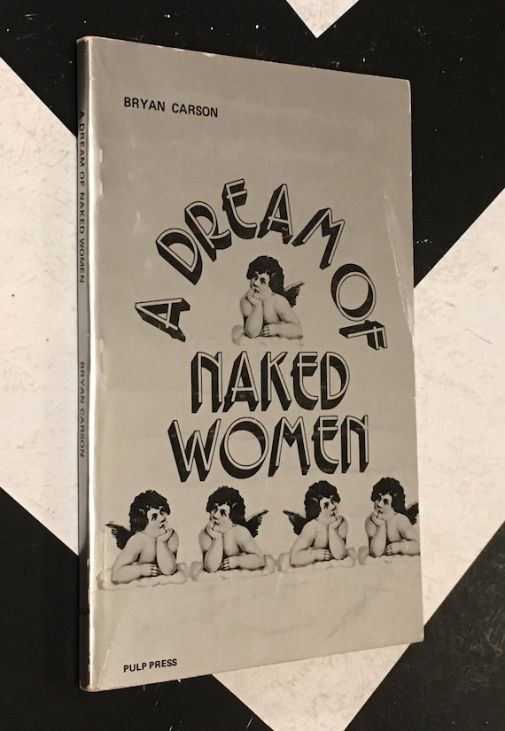 A Dream of Naked Women by Bryan Carson vintage silver counterculture paperback novel (Softcover, 1972)