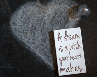 White and Brown Disney A Dream Is A Wish Your Heart Makes Painted Wood Sign