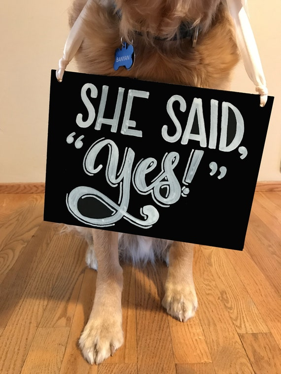 She Said Yes, Engagement Sign, Engagement Chalkboard, Dog Engagement Sign, Wedding Sign, Custom Chalkboard, Getting Married Sign, Photoshoot