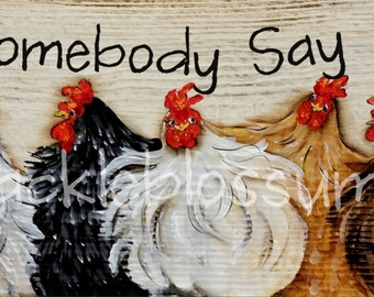"5.5"" X 21"" #203 Did Somebody Say Lunch Chicken Sign Original Painting"