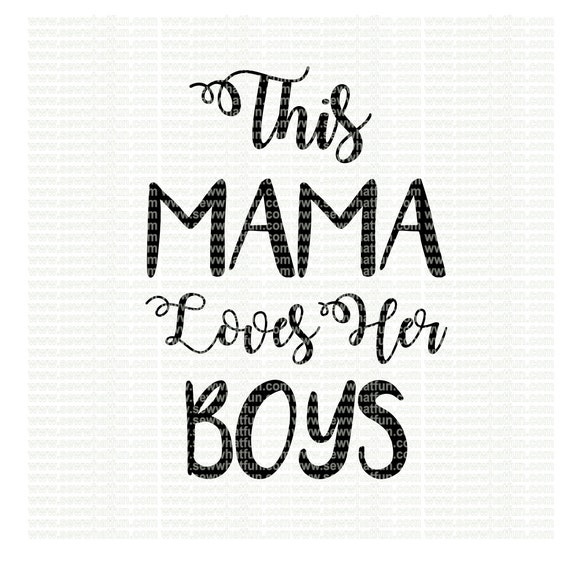 Black Boy Quotes And Page Numbers About Racism: This Mama Loves Her Boys SVG Cutting File Vinyl File Svg