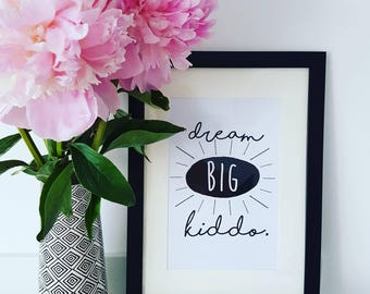 Dream Big Kiddo Typography Print