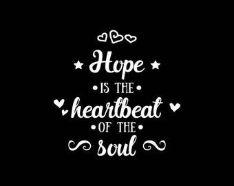 Hope Decal,Hope is the Heartbeat of the Soul,Inspirational Decals,Hope Vinyl Decal,Yeti,Laptop,Tablet,Wall,Window,Bumper Sticker
