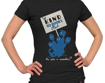 Be Kind to Books Book Lover Shirt - Book Nerd Shirt - Book Worm Shirt - Reader Shirt - Literary Shirt (See SIZING CHART in Item Details)