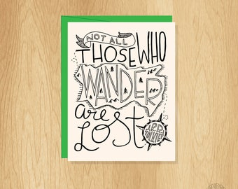 Hand Lettered Not all Those Who Wander Are Lost Card, Motivational Card, Travel Card, Inspirational Card, Tolkien Quote Card