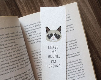Funny bookmark, Grumpy Cat Bookmark, Leave me alone bookmark, Cat Lover Bookmark, Cat Bookmark, Cute Bookmark, Birthday gift for Reader