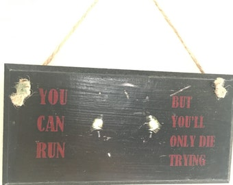 You can run, but you'll die trying ~ Gaming themed wall plaque / door sign / wall art