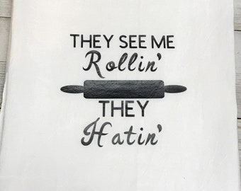 They see me rollin' they hatin' Flour Towel - Fun kitchen decor - Kitchen accents