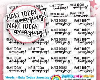 24 Cute Make Today Amazing Words/Functional/Planner Stickers, Filofax, Erin Condren, Happy Planner, Kawaii, Cute Sticker, UK
