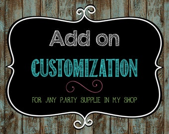 Add on customization for any party supplie item in my shop