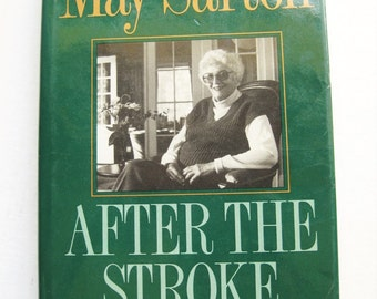 """May Sarton's """"After the Stroke"""" hardback First Edition. 1988. Poets. Memoir. American literature. Stroke recovery. Journal"""