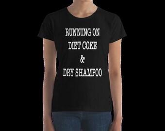 Running On Diet Coke & Dry Shampoo T-shirt Mom Life Funny