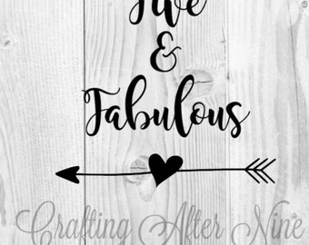 Five and Fabulous SVG, Fifth Birthday SVG, 5th Birthday Svg, Birthday svg, Cutting File,