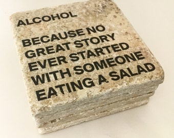 Alcohol Table Coasters Because No Great Story Ever Started With Someone Eating A Salad - Funny Table Coasters - Natural Stone Set of 4