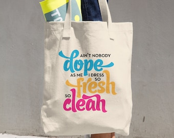 Hip-Hop Cotton Tote Bag Gift // So Fresh So Clean Outkast Quote // Typography Tote