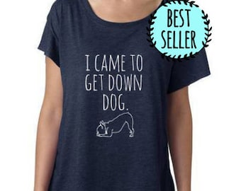 I Came To Get Down Dog Dolman Tee, Women's Graphic Shirt, Screen Printed, Yoga top, Funny Gift for Her, Shirts with Sayings, Navy