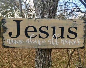 Jesus Name above all names wood sign