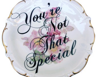Your Not That Special Display Plate 12""