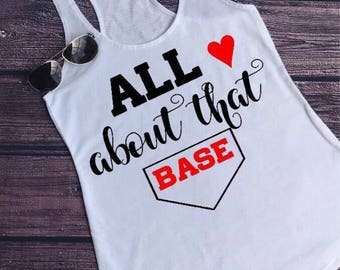Baseball shirts. Baseball tank. All about that base. All about the base. Baseball tank. Baseball mom. Baseball season. Mom shirt.