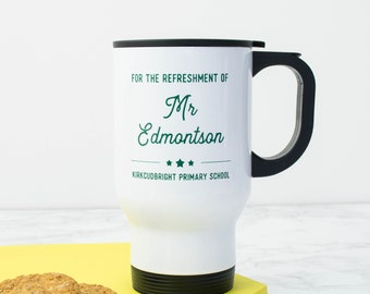 For The Refreshment Of Travel Mug - Personalised - Teacher Gift - Gift For Mum - Gift For Him - Reusable Coffee Cup - Eco Friendly - Coffee